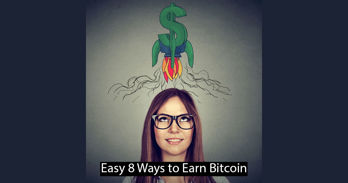 Easy 8 Ways to Earn Bitcoins