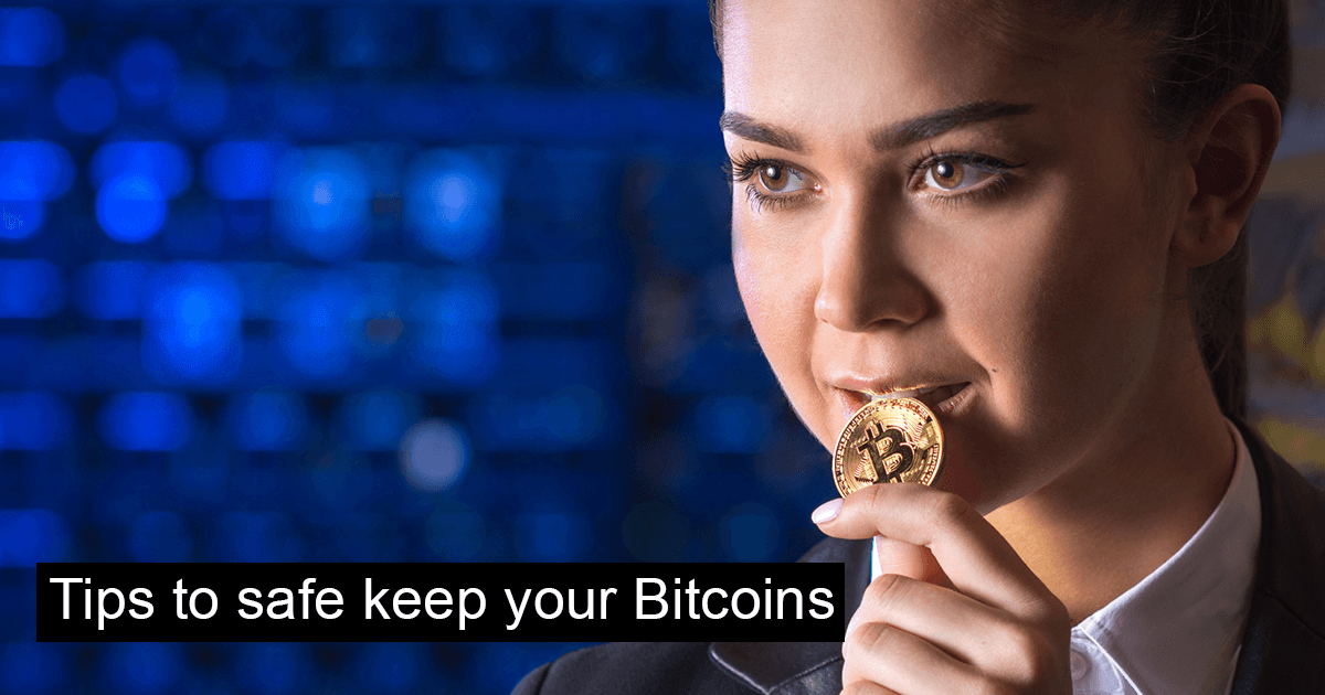 Tips to safe keep your bitcoins