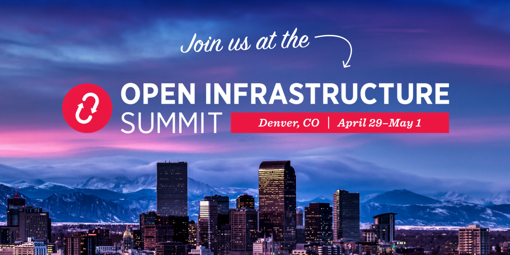 Open Infrastructure Summit Denver